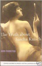 The Truth About Sascha Knisch by Aris Fioretos Advance!