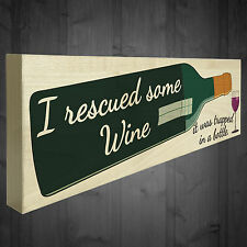 I Rescued Some Wine Freestanding Novelty Gift Plaque Funny Friendship Gift Sign