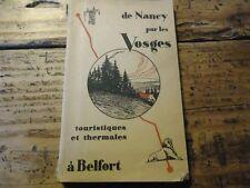 LORRAINE - DE NANCY A BELFORT PAR LES VOSGES TOURISTIQUES ET THERMALES 1910