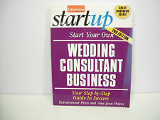 Start Your Own Wedding Consultant Business : Your Step-by-Step Guide to Success