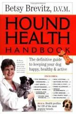 Hound Health Handbook: The Definitive Guide to Keeping Your Dog Happy, Healthy &