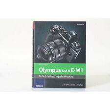 Das Kamerabuch Olympus OM-D E-M1: Das Kamerabuch für Bilder, die begeistern
