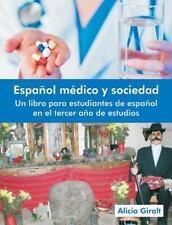 Espanol Medico y Sociedad: Un Libro Para Estudiantes de Espanol En El Tercer Ano