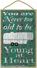 """Teal Never To Old To Be Young At Heart 5th Wheel Camping Sign Plaque 10""""X16"""""""