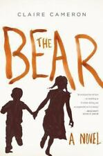 THE BEAR Claire Cameron 2014 HCDJ BONE CHILLING SUSPENSEFUL