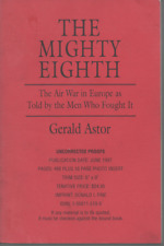 GERALD ASTOR THE MIGHTY EIGHTH UNCORRECTED PROOFS PAPERBACK 1997