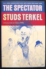 The Spectator:Talk About Movies and Plays with Those Who Make Them Terkel HB/DJ