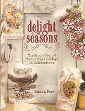 Delight in the Seasons: Crafting a Year of Memorable Holidays~Paperback