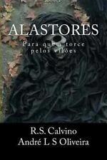Alastores : Para Quem Torce Pelos Viloes by R. S. Calvino (2013, Paperback)
