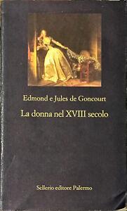 LA DONNA NEL XVIII SECOLO - EDMOND E JULES DE GONCOURT - SELLERIO 2012