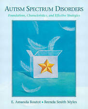 Autism Spectrum Disorders: Foundations, Characteristics, and Effective Strategie