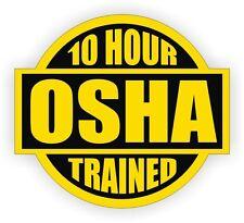 10 Hour OSHA Trained Hard Hat Decal / Helmet Sticker Safety Label Union Laborer