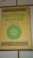 Gaston Leroux - Le Fauteuil hanté - deuxième partie - Ed. Jeanne G. Leroux (1929
