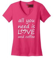 All You Need Is Love And Coffee Ladies V-Neck T Shirt Valentines Day Gift Tee Z5