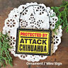 Protected By Attack CHIHUAHUA * Ornament / Mini Sign  Door Hanger All Dog Breed