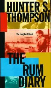 The Rum Diary: The Long Lost Novel - Hardcover By Thompson, Hunter S. - GOOD