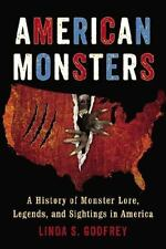 American Monsters : A History of Monster Lore, Legends, and Sightings in America