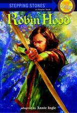 Robin Hood (A Stepping Stones Classic Chapter Book) Annie Ingle Pb