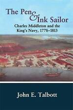 The Pen and Ink Sailor: Charles Middleton and the King's Navy, 1778-1813 (Cass S
