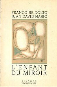 Livre l'enfant du miroir F. Dolto J. D. Nasio éditions Rivages 1987 book