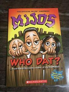 HOMIES - MIJOS Who Dat? The Official Mijos Handbook - Brand New -MINT-