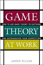 Very Good, Game Theory at Work: How to Use Game Theory to Outthink and Outmaneuv