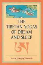 The Tibetan Yogas of Dream and Sleep by Tenzin Wangyai Rinpoche and Tenzin...