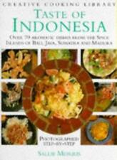 Taste of Indonesia: Over 70 Aromatic Dishes from the Spice Islands of Bali, Jav
