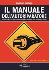 IL MANUALE DELL'AUTORIPARATORE  - CASSANO MASSIMO - Sandit Libri