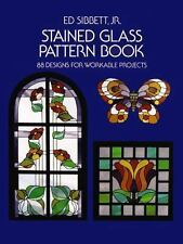 Stained Glass Pattern Book : 88 Designs for Workable Projects by Ed, Jr....