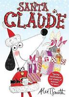 Santa Claude by T Smith, Alex, NEW Book, FREE & Fast Delivery, (Paperback)