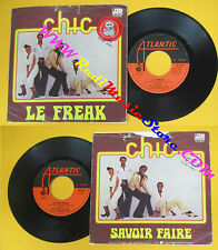 LP 45 7'' CHIC Le freak Savour faire 1978 italy ATLANTIC W 11209 no cd mc dvd *