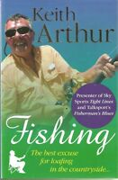 KEITH ARTHUR FISHING BOOK - THE BEST EXCUSE FOR LOAFING IN THE COUNTRYSIDE...