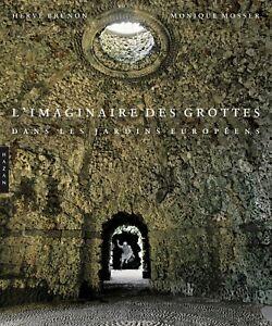L'imaginaire des grottes dans les jardins européens - Hazan