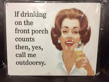 "15"" X 12"" Tin Sign If Drinking On The Front Porch Counts Then Call Me Outdoorsy"