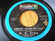 "B.B. KING - LOSING FAITH IN YOU  7"" VINYL"