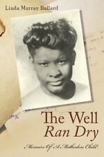 The Well Ran Dry: Memoirs of A Motherless Child