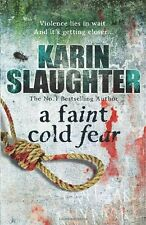 A Faint Cold Fear: (Grant County series 3),Karin Slaughter