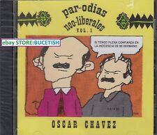 Oscar Chavez Paro-dias Neo Liberales Vol 1 CD New Nuevo sealed