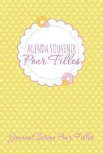 Agenda Souvenir Pour Filles Journal Intime Pour Filles by Speedy Publishing...