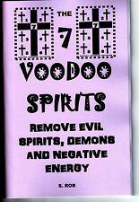 7 VOODOO SPIRITS REMOVE EVIL SPIRITS, DEMONS & NEGATIVE ENERGY booK occult S Rob