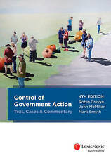 Control of Government Action: Text, Cases and Commentary by Creyke (4th ed)