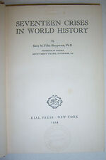 1934 SEVENTEEN CRISES IN WORLD HISTORY By Sister M. Fides Shepperson