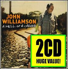 JOHN WILLIAMSON (2 CD) A HELL OF A CAREER ~ GREATEST HITS / BEST OF *NEW*