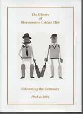 THE HISTORY OF SHEEPSCOMBE CRICKET CLUB CELEBRATING THE CENTENARY 1904 - 2004 PB