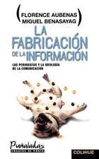 La Fabricacion de la Informacion : Los Periodistas y la Ideologia de la...