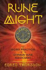 Rune Might: Secret Practices of the German Rune Magicians by Edred Thorsson...