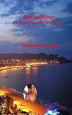 Matias Perez en Los Dias de Invierno by Ismael Lorenzo (2014, Paperback)