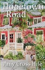 Hopetown Road by Amy Cross Hile (2015, Paperback)