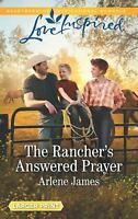 The Rancher's Answered Prayer (Three Brothers Ranch) by James, Arlene